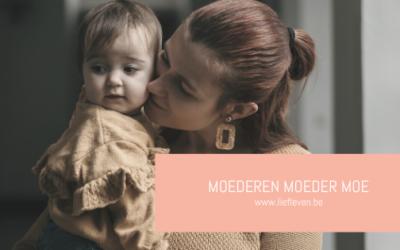 Moederen – Moeder – Moe